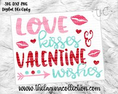 Valentine SVG Love Kisses and Valentine by TheLagunaCollection