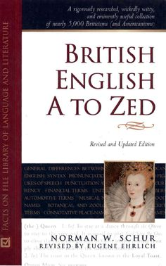 A rigorously researched, wickedly witty, and eminently useful collection of nearly 5,000 Briticisms (and Americanisms) (the ) Queen I. Inf. To stay at a dance through the QÏWH to stav to the very end. It lsiisuaj to plav Cod Save the Que Revised and Updated Edition 2. //;/' The toast to the Queen, known as the Loyal Toast. I l t % o o n \A 1i m *N r> »•> m il m m\r