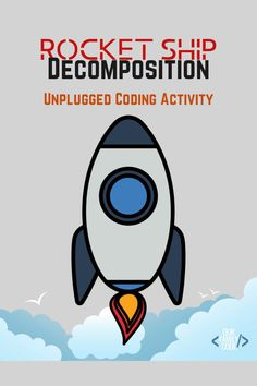This rocket ship decomposition unplugged coding activity is designed to teach kids the concept of decompositions and algorithms! #teachkidstocode #kidcoders #howtocode