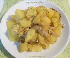 Funghi con patate al forno