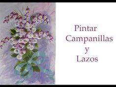 Pintar flores , campanillas y lazos , campanilas paint and bows - YouTube