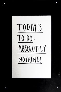 Today's to do: absolutely nothing! | SMÄM