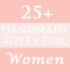 Handmade gifts for women.  Great link for jewlery tuts and I also love the ruffled apron.