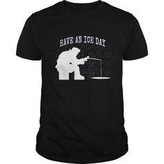 Awesome Tee Ice Fishing Humor Have An Ice Day T-shirt Fisherman Tee Shirt; Tee