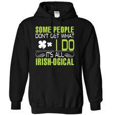 It is all irish logic T Shirts, Hoodies, Sweatshirts. CHECK PRICE ==►…