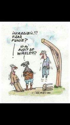 N-ai auzit de wireless ? Drama, Me On A Map, Jokes, Humor, Comics, Funny, Romania, Wi Fi, Engine