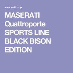 MASERATI Quattroporte SPORTS LINE BLACK BISON EDITION