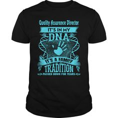 Quality Assurance Director Its In My Dna T-Shirt, Hoodie Quality Assurance Director