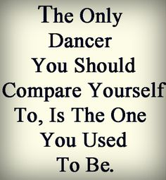 I'm no way near the top of my class but I have grown so much in the last few years and that's all that matters. Dance With You, All About Dance, Lets Dance, Dancer Quotes, Ballet Quotes, Dance Teacher Quotes, Dance Class, Dance Studio, Dance Art