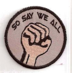"""Inspired by Battlestar Gallactica, a """"So Say We All"""" patch. $8.00"""