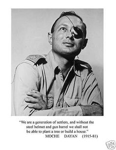 Moshe Dayan Israeli General ; A War Hero To Me