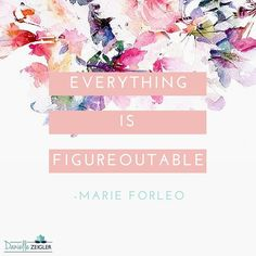"""""""Everything is Figureoutable."""" -Marie Forleo ---- Inspiring Quotes to Celebrate Women's History Month Inspiring Quotes About Life, Inspirational Quotes, Motivational, Woman Quotes, Life Quotes, Marie Forleo, Self Made Millionaire, History Quotes, Women In History"""
