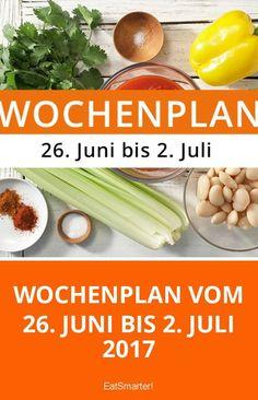 Wochenplan vom 26. Juni bis 2. Juli 2017: Sommerlich leichte Küche 7 Tage - 3 Mahlzeiten - 1 Wochenplan