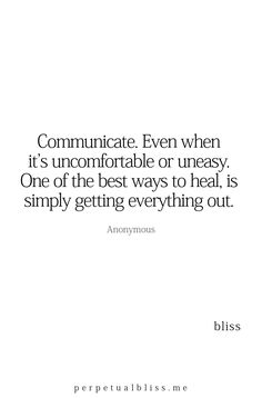 Too bad some people refuse to have open, honest communication. Things would be so much easier without conflict and drama in the way.