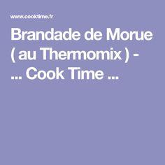 Brandade de Morue ( au Thermomix ) - ... Cook Time ...