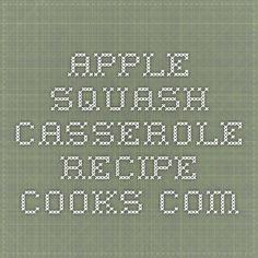 Apple - Squash Casserole - Recipe - Cooks.com