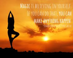 "Love this: ""Believe in magic, believe in YOURSELF"" Thanks to @doyouyoga for the inspiration. Namaste"
