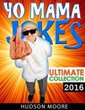 Free Kindle Book -   Joke Books : YO MAMA JOKES ^ Ultimate Collection > BADASS.. Funny Jokes - Hilarious Jokes (Funny Books, Joke Books, Best Jokes)