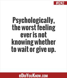 Psychologically, the worst feeling ever is not knowing whether to wait or give up. Wierd Facts, True Facts, Random Facts, Pcos Infertility, Endometriosis, The More You Know, Good To Know, You Never Know, Did You Know