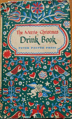 The Merrie Christmas Drink Book Peter Pauper Press Decorated by Ruth McCrea