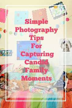 Great advice for capturing photos you'll treasure for a lifetime