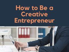 How to Be a Creative Entrepreneur Entrepreneur, Sayings, Creative, Lyrics, Quotations, Idioms, Quote, Proverbs