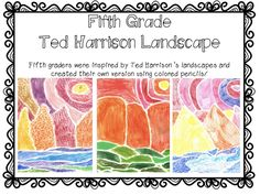 Fifth Grade- Ted harrison Landscapes