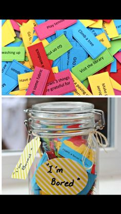 "SOOO doing this... "" bored jar"" print a bunch of things you can do on paper and then put them in a jar and pick one when you are bored!"