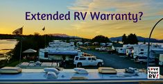 Extended Warranty for the RV Yes! After spending the last three years traveling around the country in our RV I'm now a big believer in a solid extended...