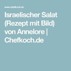 Israelischer Salat (Rezept mit Bild) von Annelore | Chefkoch.de