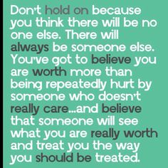 Yess!!!!I deserve so much better!so I let u go,as u did way before me ;) and I'll be happy with her :)