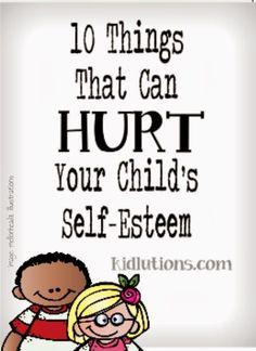 10 Things That Can HURT Your Child's Self-Esteem. LOVE THIS ARTICLE!#10 Dinge die das Selbstwertgefühl deines Kindes verletzen können