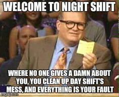 Night shift everything is your fault no one gives a damn