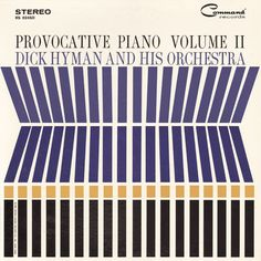 Dick Hyman and his Orchestra - Provocative Piano Volume II (1961)