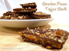 Bourbon Pecan Toffee Bark - insanely good.