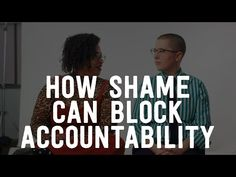 How Shame Blocks Accountability - Yes! Magazine