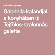 Gabriella kalandjai a konyhában :): Tejfölös-szalonnás galette Ale, Ale Beer, Ales, Beer