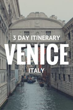 Venice 3 Day Itinerary - The perfect travel itinerary to Venice, Italy.