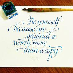 be your self because an original is worthmore than a copy - calligraphy by tolga girgin // @tolgagirgin99