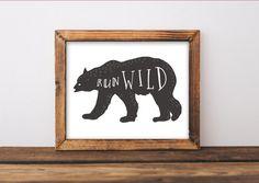 Run Wild Printable, Bear Nursery Wall Art, Boy Adventure Camping Wilderness Outdoor Theme Decor Lumberjack Black Bear Wild & Free, Be little