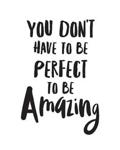 "Inspirational print ""You Don't Have To Be Perfect To Be Amazing"" inspirational prints tween room prints inspirational quotes inspiring art - Cute Quotes The Words, Frases Instagram, Quotations, Qoutes, Inperational Quotes, Funny Quotes, Yoga Quotes, Funny Cheer Up Quotes, Bible Quotes"