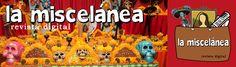 La Miscelánea | Revista digital de todo un poco: cocina, cultura, literatura, videos, moda, tradiciones y lo que se junte en la semana. Pásale a la miscelánea!!!