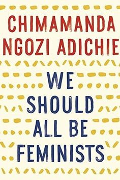 """Every 16-Year-Old In Sweden Is Getting A Copy Of """"We Should All Be Feminists""""   BuzzFeed   Last year, award-winning author Chimamanda Adichie published a book titled We Should All Be Feminists, based on her famous Tedx Talk from 2013."""
