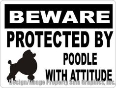 Beware Protected by Poodle w/Attitude Sign