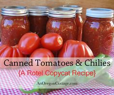 "Make your own ""Rotel""Canned Tomatoes & Chilies with this copycat recipe! An Oregon Cottage"