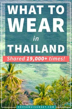 What to Wear in Thailand? Learn the Thai Dress Code – Find out exactly what to wear in Thailand: in Bangkok, at the beach, at Thai temples, and more. Plus, get fabric, footwear and expert Thai dress code tips. Click through to read more: http://www.kohsamuisunset.com/what-to-wear-in-thailand/