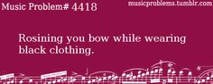 So true. I play violin and now I just plan my outfits so it won't show up