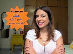 #VEDA19  Tag: Ela é gente como a gente