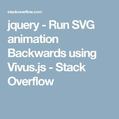 jquery - Run SVG animation Backwards using Vivus. Line Animation, Stack Overflow, Coding, Running, This Or That Questions, Racing, Keep Running, Jogging, Track