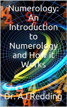 Numerology: An Introduction to Numerology and How it Works by Dr. AJ Redding, http://www.amazon.com/dp/B00EDVXQSU/ref=cm_sw_r_pi_dp_pyJisb0YHARD2